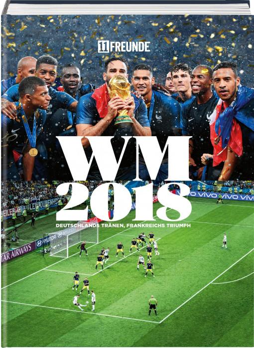11FREUNDE WM 2018: Deutschlands Tränen, Frankreichs Triumph