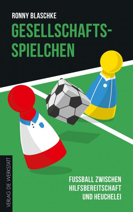 Gesellschaftsspielchen: Fußball  zwischen Hilfsbereitschaft und Heuchelei