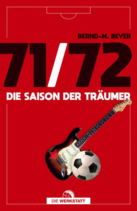 71/72 - Die Saison der Träumer