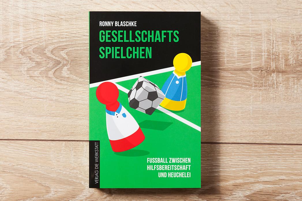 Gesellschaftsspielchen: Fußball  zwischen Hilfsbereitschaft und Heuchelei - Fußballbuch - 11FREUNDE SHOP