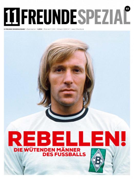 11FREUNDE SPEZIAL - Die Rebellen des Fussballs