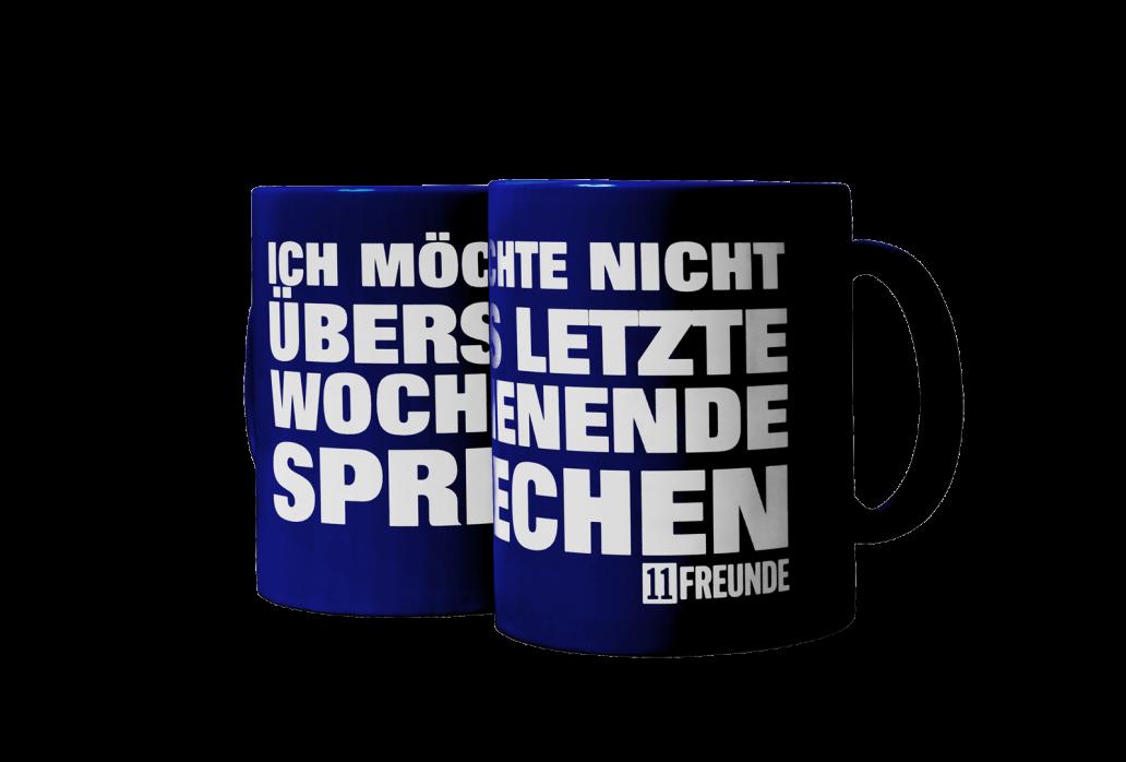 Kaffeebecher: Ich möchte nicht übers letzte Wochenende sprechen 11FREUNDE (blaue Tasse)