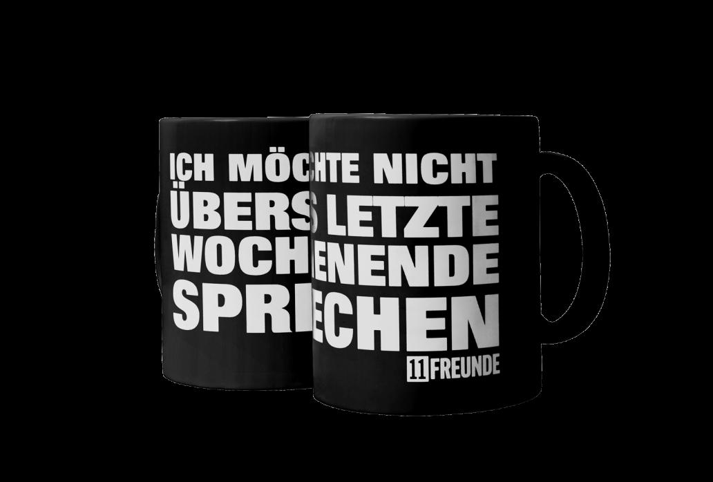 Kaffeebecher: Ich möchte nicht übers letzte Wochenende sprechen 11FREUNDE (schwarze Tasse)