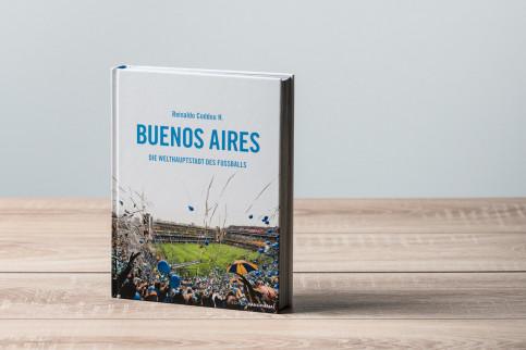 Buenos Aires: Die Welthauptstadt des Fußballs - Fußball Buch - 11FREUNDE SHOP