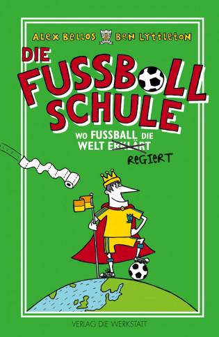 Die Fußballschule - Wo Fußball die Welt erklärt regiert