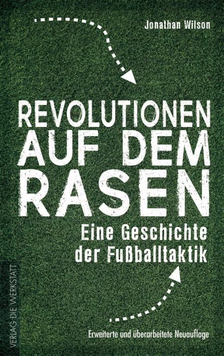 Revolutionen auf dem Rasen - Eine Geschichte der Fußballtaktik
