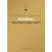 Das goldene Buch der Fußball-Weltmeisterschaft (akt. Auflage)