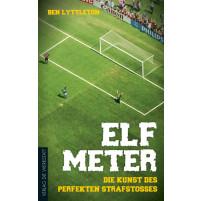 Elf Meter - Die Kunst des perfekten Strafstoßes