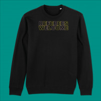 Sweatshirt - Referees Welcome | Brigade Hartmut Strampe | 11FREUNDE