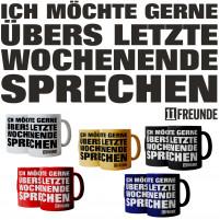 Kaffeebecher: ... GERNE übers letzte Wochenende ...