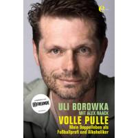 Volle Pulle - Mein Doppelleben als Fussballprofi und Alkoholiker